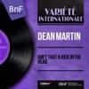 Ain't That a Kick in the Head (Mono Version) - EP, Dean Martin