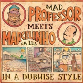 Mad Professor Meets Marcelinho da Lua In a Dubwise Style