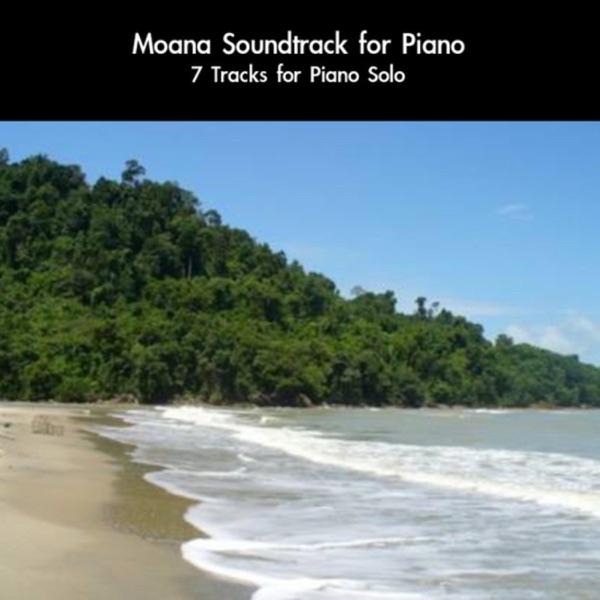 Moana Soundtrack for Piano 7 Tracks for Piano Solo daigoro789 CD cover