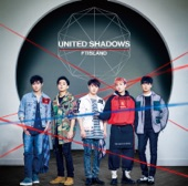 United Shadows, FTISLAND