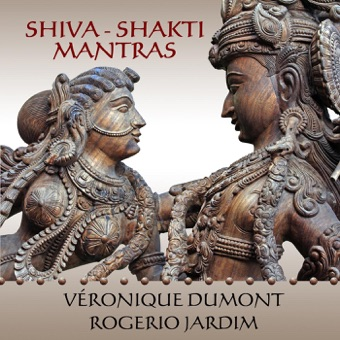 Shiva – Shakti Mantras – Veronique Dumont & Rogerio Jardim