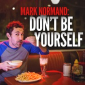Don't Be Yourself - Mark Normand Cover Art
