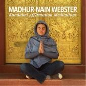 Kundalini Affirmation Meditations - Madhur-Nain Webster