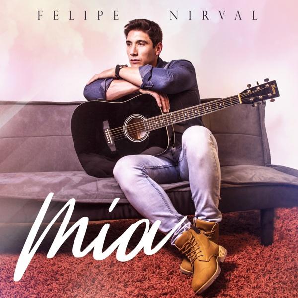 Mía - Single | Felipe Nirval