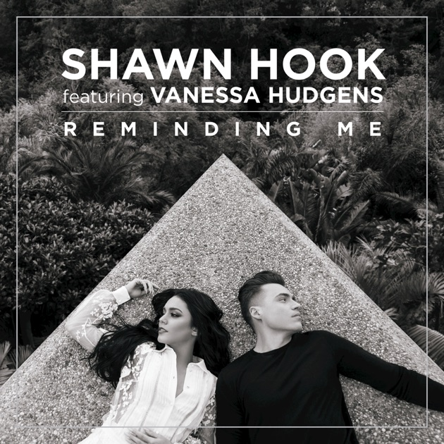 Reminding Me (feat. Vanessa Hudgens) - Shawn Hook