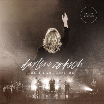 Here I Am Send Me (Live) [Deluxe Edition] – Darlene Zschech