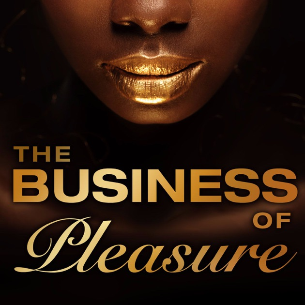 The business of pleasure by by bedroom kandi on apple podcasts for Bedroom kandi swag bag
