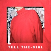 Tell the-Girl (feat. Emerson Leif)