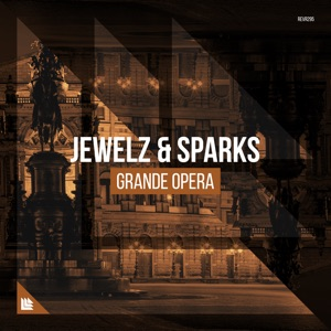 Jewelz & Sparks – Grande Opera (Extended Mix)