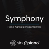 Symphony (Originally By Clean Bandit & Zara Larsson) [Piano Karaoke Version]
