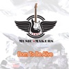 Born To Be Alive - Single, Music Makers
