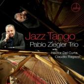 Pablo Ziegler Trio - Jazz Tango (feat. Hector Del Curto & Claudio Ragazzi)  artwork
