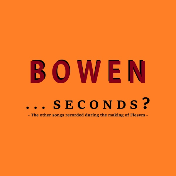 Seconds? - EP | Bowen