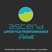 Ascend Lifestyle Performance Podcast