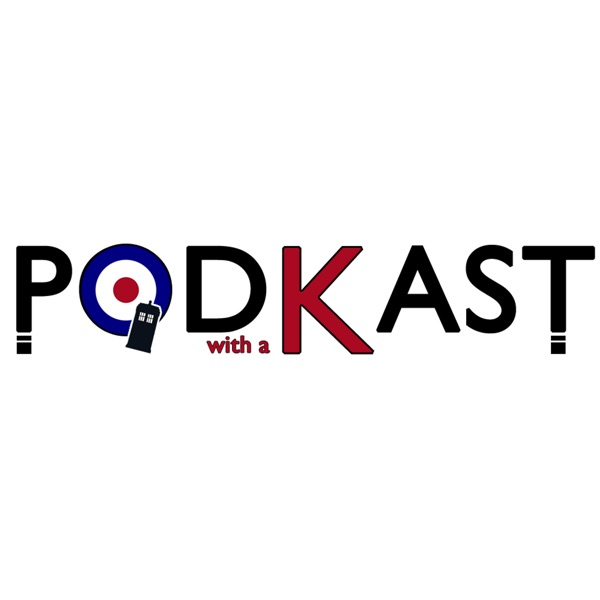 The Doctor Who Podcast from the PodKast with a K