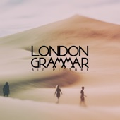 Big Picture - Single, London Grammar