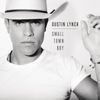 Small Town Boy - Dustin Lynch