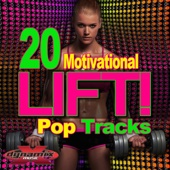 LIFT! 20 Motivatational Pop Tracks (Unmixed Workout Songs For Fitness & Exercise)