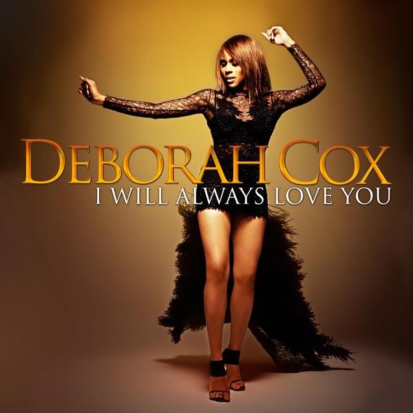 I Will Always Love You, Deborah Cox