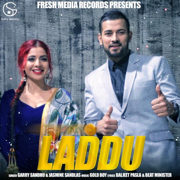 Laddu - Garry Sandhu & Jasmine Sandlas