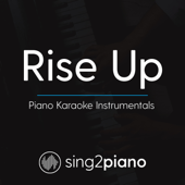 [Download] Rise Up (Lower Key of Bb) [Originally Performed By Andra Day] [Piano Karaoke Version] MP3