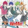 TVアニメ「MARGINAL#4 KISSから創造(つく)るBig Bang」OP主題歌「WeMe!!!!」 - Single