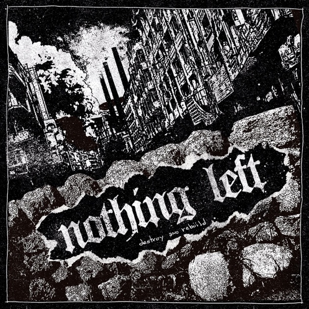 Destroy and Rebuild - EP - Nothing Left