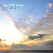 edge of the Island〜the first take