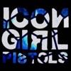 Buy icon girl pistols 2008-2016 by Icon Girl Pistols on iTunes (Alternative)