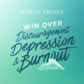 Win over Discouragement, Depression and Burnout