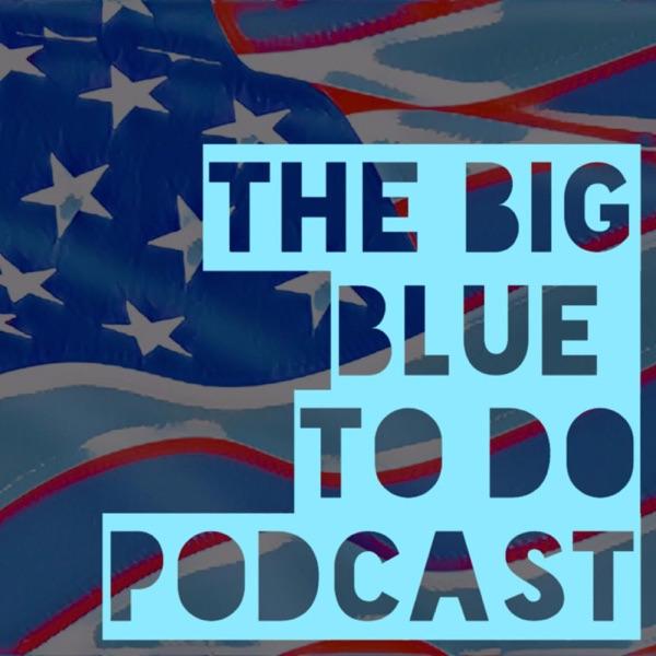 The Big Blue To Do Podcast