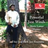 Powerful Jazz Winds | Mario Lamar Hunter