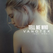 Tell Me Who (feat. Eneli) - Vanotek