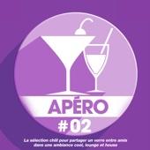 Apéro 02: La sélection chill pour partager un verre entre amis dans une ambiance cool, lounge et house