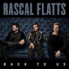 Back To Us, Rascal Flatts