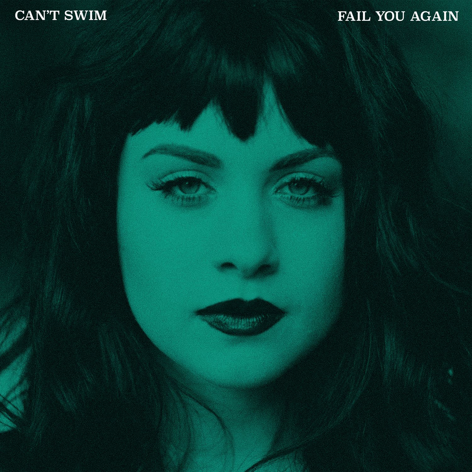 Can't Swim - Fail You Again (2017)