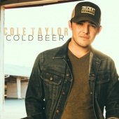 Cold Beer - Cole Taylor Cover Art