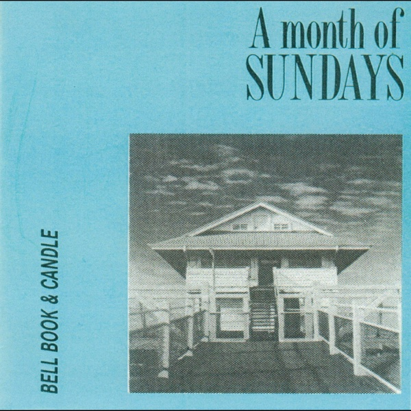 Bell Book and Candle - EP | A Month of Sundays