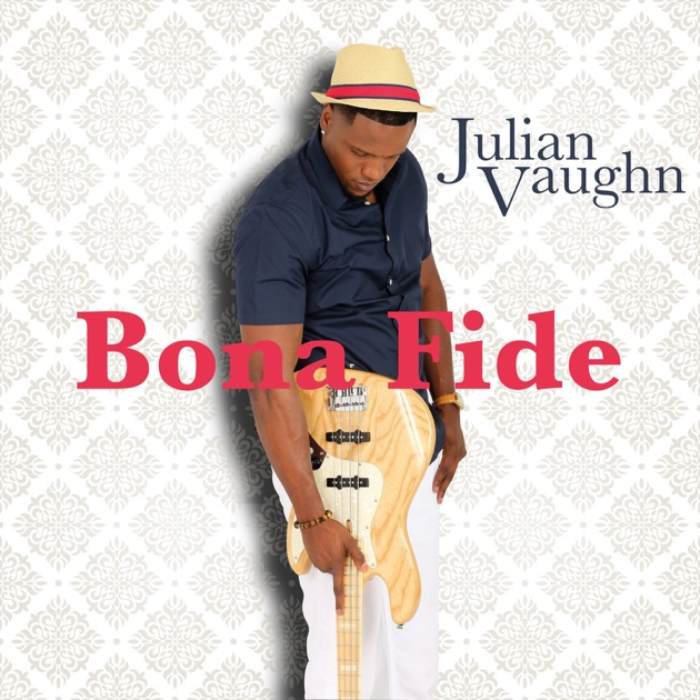 Bona Fide - Single by Julian Vaughn