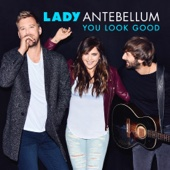 Lady Antebellum - You Look Good  artwork