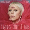 Living Out Loud (feat. Sia) - Single, Brooke Candy