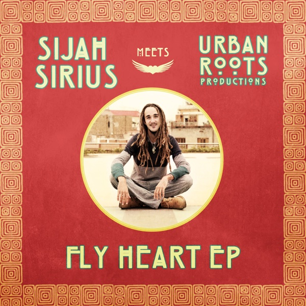 Fly Heart - EP | Sijah Sirius