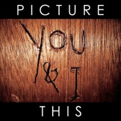 You & I - Picture This
