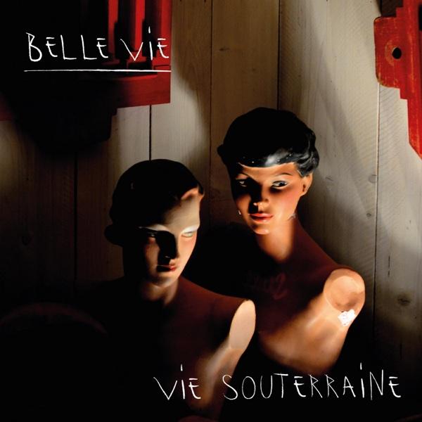 Vie Souterraine - EP | Belle Vie
