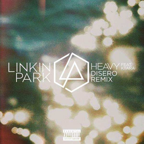 Heavy (feat. Kiiara) [Disero Remix] - Single, LINKIN PARK
