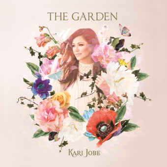 The Garden – Kari Jobe