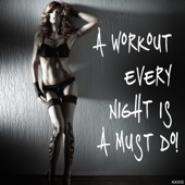 A Workout Every Night Is a Must Do! - Various Artists