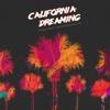 California Dreaming (feat. Snoop Dogg & Paul Rey) - Single