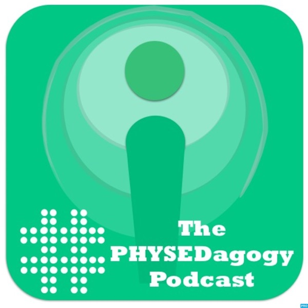 The Physedagogy Podcast - Professional Development for Physical Education Best Practices