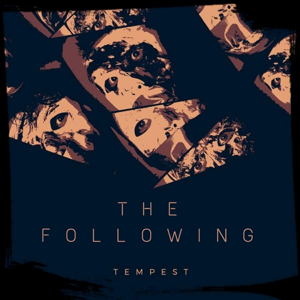 The Following | Tempest